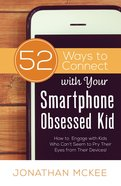 52 Ways to Connect With Your Smartphone Obsessed Kid eBook