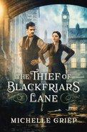 The Thief of Blackfriars Lane eBook