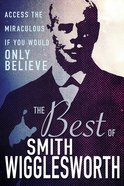 The Best of Smith Wigglesworth eBook