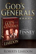 Charles Finney - the Father of Modern Revivalism (God's Generals Series) eBook