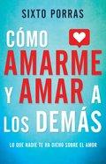 Cmo Amarme Y Amar a Los Dems eBook