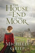 The House At the End of the Moor eBook