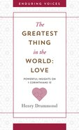 The Greatest Thing in the World: Love (Enduring Voices Series) eBook