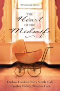 The Heart of the Midwife eBook