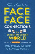 The Teen's Guide to Face-To-Face Connections in a Screen-To-Screen World eBook