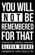 You Will Not Be Remembered For That eBook