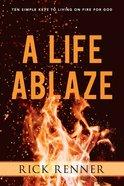 A Life Ablaze eBook