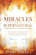 Miracles and the Supernatural Throughout Church History eBook