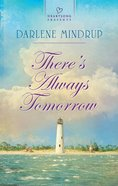There's Always Tomorrow (#122 in Heartsong Series) eBook