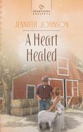 A Heart Healed (Heartsong Series) eBook