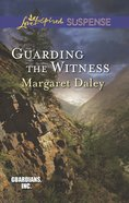 Guarding the Witness (Love Inspired Suspense Series) eBook