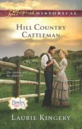 Hill Country Cattleman (Love Inspired Series Historical) eBook