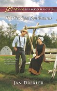 The Prodigal Son Returns (Love Inspired Series Historical) eBook
