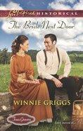 The Bride Next Door (Love Inspired Historical Series) eBook