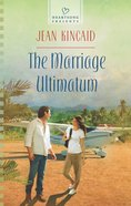 The Marriage Ultimatum (#1056 in Heartsong Series) eBook