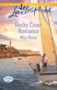 Rocky Coast Romance (Love Inspired Series) eBook