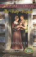 The Baby Bequest (Love Inspired Series Historical) eBook