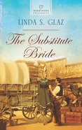 The Substitute Bride (#1058 in Heartsong Series) eBook