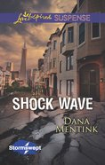 Shock Wave (Love Inspired Suspense Series) eBook