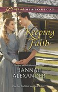 Keeping Faith (Love Inspired Series Historical) eBook