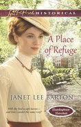 A Place of Refuge (Love Inspired Series Historical) eBook