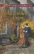 An Unlikely Union (Love Inspired Series Historical) eBook