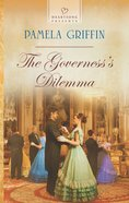 The Governess's Dilemma (#1066 in Heartsong Series) eBook