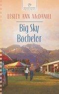 Big Sky Bachelor (#1068 in Heartsong Series) eBook