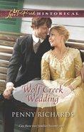 Wolf Creek Wedding (Love Inspired Historical Series) eBook