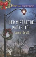 Her Mistletoe Protector (Love Inspired Suspense Series) eBook