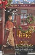 Mail-Order Mistletoe Brides: Christmas Hearts/Mistletoe Kiss in Dry Creek (Love Inspired Historical 2 Books In 1 Series) eBook