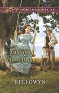 Family of Her Dreams (Love Inspired Series Historical) eBook