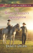 The Bounty Hunter's Redemption (Love Inspired Historical Series) eBook