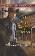 The Texas Ranger's Secret (Love Inspired Series Historical) eBook