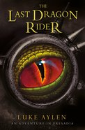 The Last Dragon Rider (#03 in Adventure In Presadia Trilogy Series) Paperback