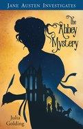 The Abbey Mystery (Jane Austin Investigates Series) Paperback