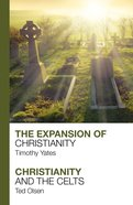 The Expansion of Christianity: Christianity and the Celts Paperback
