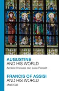 Augustine and His World - Francis of Assisi and His World Paperback