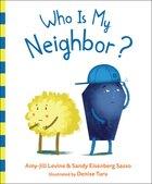 Who is My Neighbor? Hardback