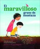 Maravilloso Grano De Mostaza, El (The Marvelous Mustard Seed) Paperback