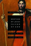Brother of Jesus, Friend of God Paperback