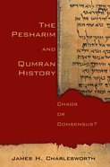 The Pesharim and Qumran History Paperback