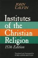 Calvin's Institutes (1536 Edition) Paperback