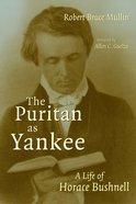The Puritan as Yankee Paperback