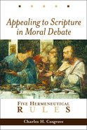 Appealing to Scripture in Moral Debate Paperback