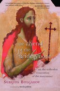 The Friend of the Bridegroom Paperback