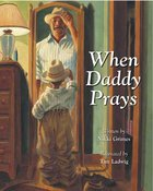 When Daddy Prays Paperback