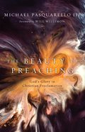 The Beauty of Preaching: God's Glory in Christian Proclamation Paperback