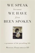 We Speak Because We Have First Been Spoken Paperback