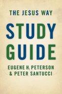 Jesus Way Study Guide (#03 in Spiritual Theology Series) Paperback